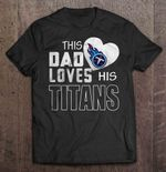 This Dad Loves His Titans NFL T Shirt
