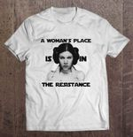 A Woman's Place Is In The Resistance Version2 STAR WARS T Shirt
