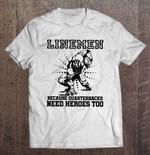 Linemen Because Quarterbacks Need Heroes Too Version2 Football T Shirt
