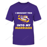 LSU Tigers - Brought into marriage LSU Tigers T Shirt