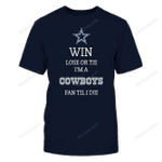 Win lose or tie I'm a Cowboys fan till I die! NFL Dallas Cowboys 2 T Shirt