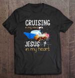 Cruising In My Veins Jesus In My Heart God T Shirt
