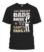 Great Dad raise their kids to be Saints NFL New Orleans Saints T Shirt