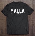 Yalla Hebrew Slang Jewish Hebrew Slang Jewish Yalla T Shirt