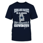 Born and Raised in Alabama - Limited Edition NFL Dallas Cowboys 2 T Shirt