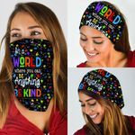 Autism - In A World Where You Can Anything  Bandana Mask MLH771BN