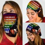 I Am Brave LGBT Bandana Mask PSL10BN