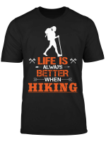 Life Is Aways Better When Hiking