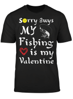 Sorry Guys My Fishing Is My Valentine