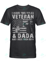 I Have Two Titles Veteran And Dada And I Rock Them Both