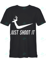 JUST SHOOT IT  - HUNTING