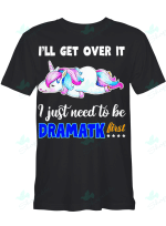 Unicorn - I'll Get Over It Just Gotta Be Dramatic First