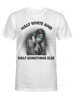 Half White And Half Something Else