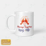 Valentine - Custom mug - Always together