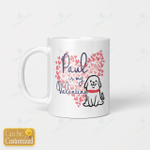 Valentine - Custom mug - Dog is my Valentine