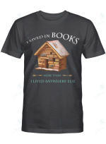 I lived in books more than I lived anywhere else