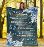 To My Daughter - Butterfly The most important thing - Fleece Blanket C01