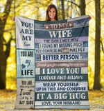 To My Wife - You are my life - Fleece Blanket C01