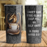 Dragon Is There Coffee in it Tumbler