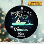Someone I Love Fishing In Heaven Custom Ornament - TG0921HN