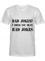 Dad Jokes I Think You Mean Rad Jokers