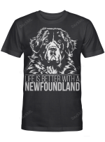 Life Is Better With A Newfoundland