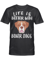 Life Is Better With Boxer Dogs