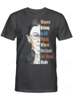 Ruth Bader Ginsburg RBG Feminist Women Belong In All Places T-Shirt