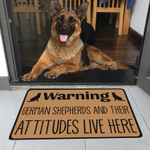 German Shepherds And Their Attitudes Live Here Doormat DHC04061180