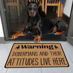 Dobermans And Their Attitudes Live Here Doormat DHC04061182