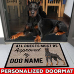 Aguests Must Be Approved By Our Doberman Personalize Doormat DHC04061224