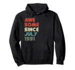 Awesome Since July 1991 28th Birthday Party Im 28 Years Old Pullover Hoodie, T-Shirt, Sweatshirt, Tank Top