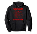 Weapons Of Mass Creation   Cute Art Lover Funny Painter Gift Pullover Hoodie, T-Shirt, Sweatshirt, Tank Top