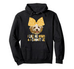 I Like Big Bows & I Cannot Lie Havanese Funny Dog Lover Gift Pullover Hoodie, T-Shirt, Sweatshirt, Tank Top