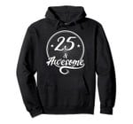 Twenty-Five And Awesome 25 & Awesome Birthday Awesome 25 Pullover Hoodie, T-Shirt, Sweatshirt, Tank Top