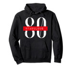 Turning Age 80 Years Old And Fabulous 80th Birthday Party Pullover Hoodie, T-Shirt, Sweatshirt, Tank Top