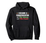 Paraprofessional Appreciation - For The Money And Fame Pullover Hoodie, T-Shirt, Sweatshirt, Tank Top
