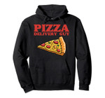 Pizza Delivery Guy Funny Pizza Lover Food Gift Pullover Hoodie, T-Shirt, Sweatshirt, Tank Top