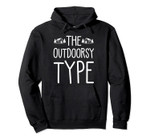 The Outdoorsy Type Cute Nature Outdoor Hiking Lover Gift Pullover Hoodie, T-Shirt, Sweatshirt, Tank Top