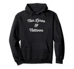 Tan Lines And Tattoos for Tattooed Spring Break Beach Babes Pullover Hoodie, T-Shirt, Sweatshirt, Tank Top