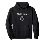 RPG Well Fuck I Rolled A One   D20 Tabletop Role Playing Pullover Hoodie, T-Shirt, Sweatshirt, Tank Top