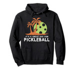It's a Great Day for Pickleball Quote Palm Hoodie, T-Shirt, Sweatshirt, Tank Top