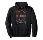 Cool Don't Worry My Tattoos Don't Like You Either Body Art Pullover Hoodie, T-Shirt, Sweatshirt, Tank Top