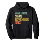 Awesome Since November 1972 48th Birthday 48 Years Old Gift Pullover Hoodie, T-Shirt, Sweatshirt, Tank Top