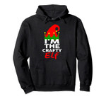 I'm The Crafty Elf | Family Christmas Group Matching Pullover Hoodie, T-Shirt, Sweatshirt, Tank Top