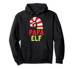 Papa Elf Matching Family Group Christmas Party Outfits Pullover Hoodie, T-Shirt, Sweatshirt, Tank Top