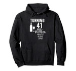 41st Birthday Gift: Turning 41 and... WINEing About It! Pullover Hoodie, T-Shirt, Sweatshirt, Tank Top