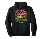 It's My Birthday Buy Me A Drink Drinking Party Wine Gift Pullover Hoodie, T-Shirt, Sweatshirt, Tank Top