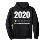 2020 Very Bad Would Not Recommend - 1 Star Rating Men Women Pullover Hoodie, T-Shirt, Sweatshirt, Tank Top