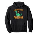 Paleontology Is Awesome Funny Dinosaur Fossil Paleontologist Pullover Hoodie, T-Shirt, Sweatshirt, Tank Top
